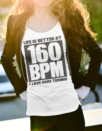 LIFE IS BETTER AT 160 BPM I LOVE HARD TECHNO Nőii Póló fehér ... 7c4b85eabe